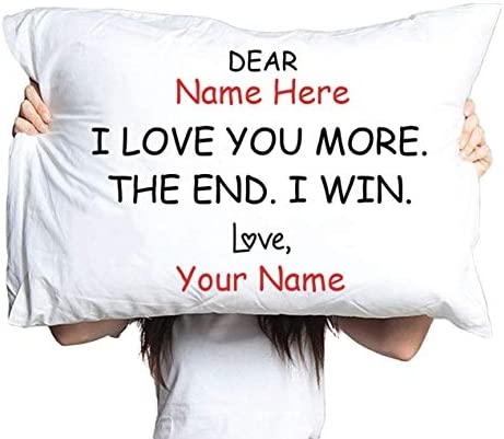 Personalized Pillowcase I Love You More The End I Win Funny Customized Valentine s Day Cute product image