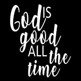 Creative Concepts Ideas God is Good All The Time CCI Decal Vinyl Sticker|Cars Trucks Vans Walls Laptop|White|5.5 x 5.0 in|CCI2674