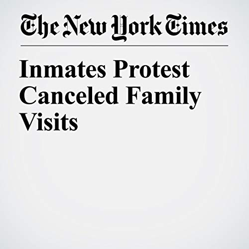 Inmates Protest Canceled Family Visits audiobook cover art