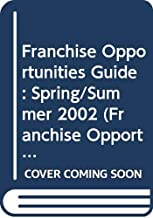 Franchise Opportunities Guide: Spring/Summer 2002