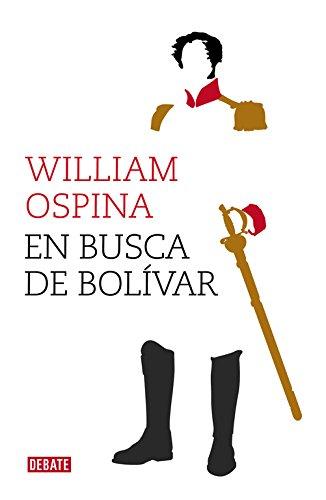 En busca de Bolívar (Biografías y Memorias)