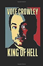 Vote Crowley: King Of Hell Notebook, Journal for Writing, Size 6