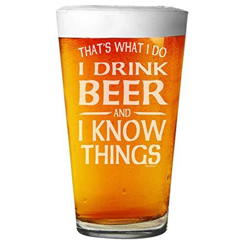 Eso es lo que hago I Drink Beer and I Know Things - Vaso de cerveza grabada con láser para cerveza (16 onzas)