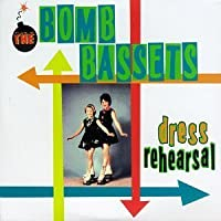 Dress Rehearsal EP by Bomb Bassets (1995-08-18)