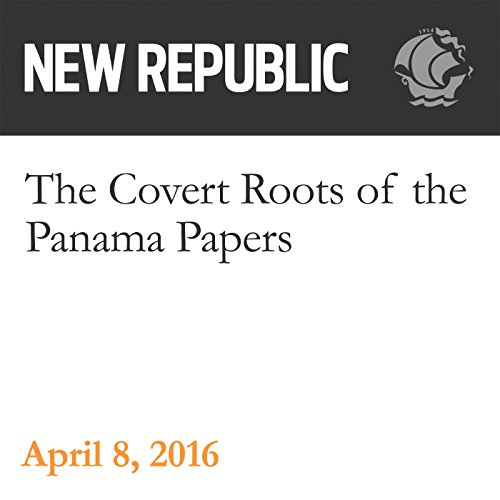 The Covert Roots of the Panama Papers audiobook cover art