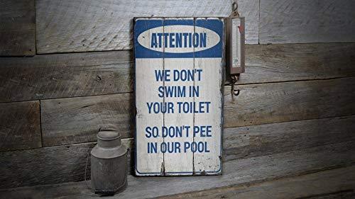 SIGNS Wir schwimmen nicht in Ihrer Toilette, pinkeln nicht in unserem Pool, Pool, Warnpool, Pooldekoration, Poolhaus, Pool – Vintage-Holzdekoration.