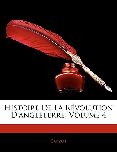 Histoire de La Rvolution D'Angleterre, Volume 4 (French Edition)