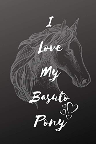 I Love My Basuto Pony Notebook: Composition Notebook 6x9' Blank Lined Journal