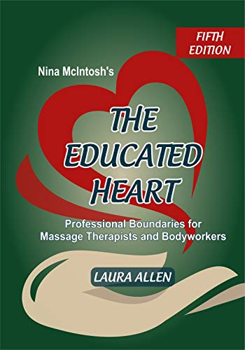 Purchase Nina McIntosh's The Educated Heart: Professional Boundaries for Massage Therapists and Body...