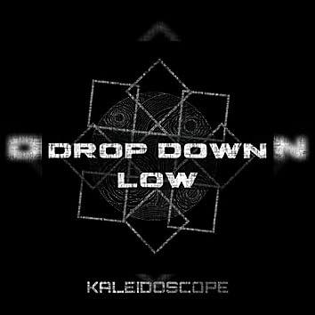 Drop Down Low