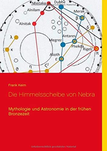 Die Himmelsscheibe von Nebra: Mythologie und Astronomie in der frühen Bronzezeit