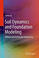 Soil Dynamics and Foundation Modeling: Offshore and Earthquake Engineering (Risk Engineering)