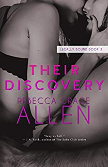 Their Discovery (Legally Bound Book 3) by [Rebecca Grace Allen]