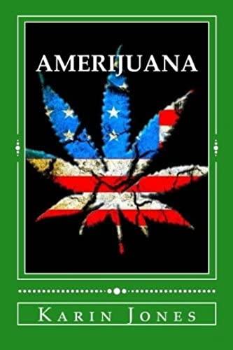 Amerijuana: A Pothead's Perspective On American Justice (English Edition)