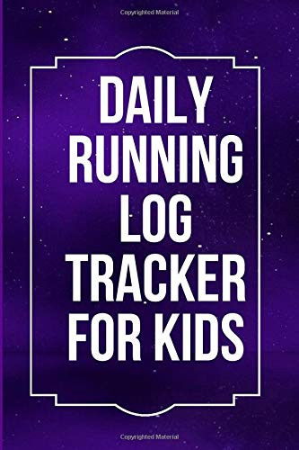Daily Running Log Tracker for Kids: Running Tracker Logbook, Runners Training Log Track Weather, Route, Weather, Distance, Progress, Weekly Fitness ... Kids, Teens, Women, (My Running Log Book)