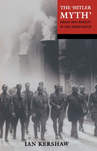 """The """"Hitler Myth"""": Image and Reality in the Third Reich"""