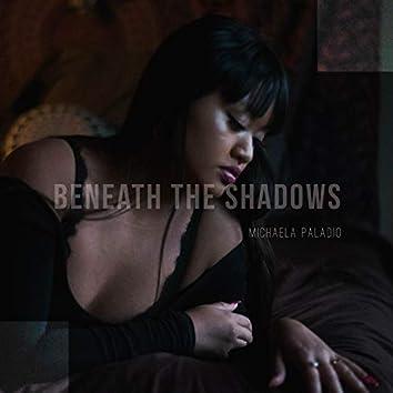 Beneath the Shadows