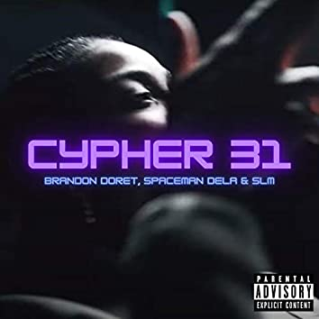 Cypher 31 (feat. Brandon Doret & Spaceman Dela)