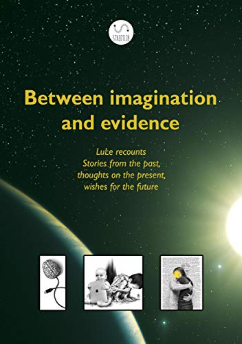 Between imagination and evidence (English Edition)