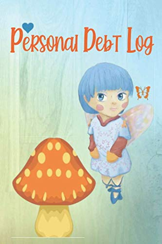 PERSONAL DEBT LOG: Beautiful Fairy Fantasy Angel Princess- Log Book To Record Track Debts Creditors, Monthly payment, Year Closing Balance and More - Logbook Notebook