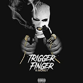 Trigger Finger (feat. Money Musik)