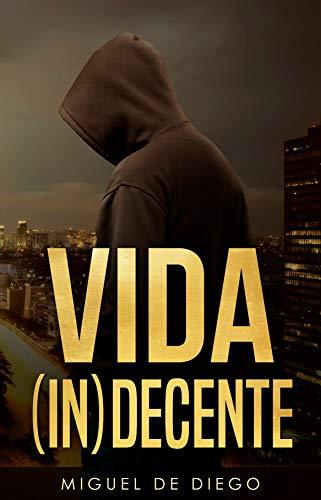 Vida (in)decente de Miguel de Diego