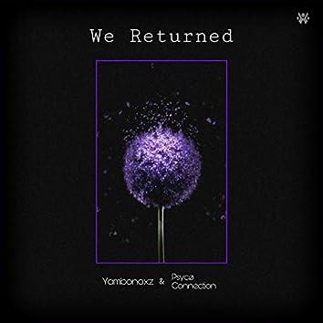 We Returned