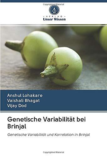 Genetische Variabilität bei Brinjal: Genetische Variabilität und Korrelation in Brinjal