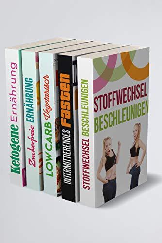 Stoffwechsel beschleunigen | Intermittierendes Fasten | Low Carb Vegetarisch | Zuckerfreie Ernährung | Ketogene Ernährung: 5in1 Buch rund um deine Gesundheit mit der richtigen Ernährung