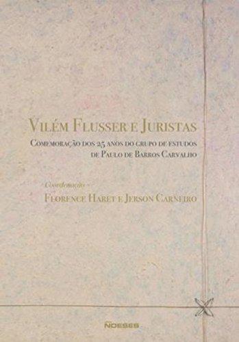 Vilém Flusser e Juristas: Comemoração dos 25 Anos do Grupo de Estudos de Paulo de Barros Carvalho