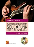 Accompagnements soul, rhythm 'n' blues & funk à la guitare (1 Livre + 1 CD)