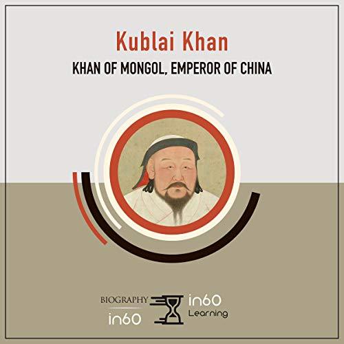 Kublai Khan: Khan of Mongol, Emperor of China cover art