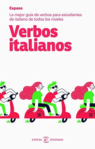 Verbos italianos: La mejor guía de verbos para estudiantes de italiano de todos los niveles (Espasa Idiomas)
