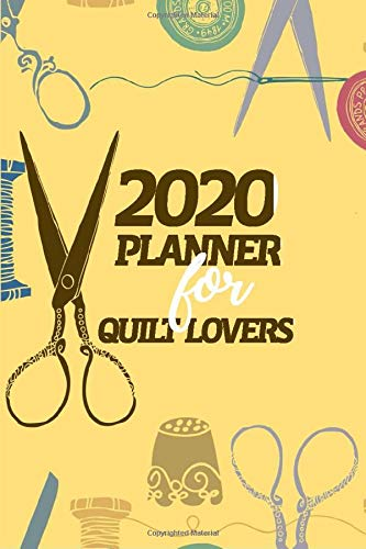 2020 Planner For Quilt Lovers: Notebook, Journal or Diary For Sewing & Crafting Lovers, Sewing Book For Women, Kids & As A Gift, sewing machine, best ... sewing, diy sewing planner, Sewing Gifts For