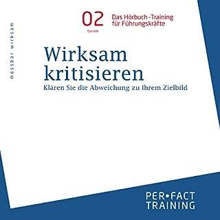 Wirksam kritisieren: Klären Sie die Abweichung zu Ihrem Zielbild (Hörbuch-Training für Führungskräfte 2) Titelbild
