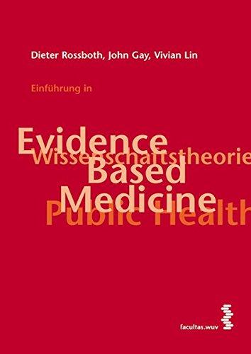 Einführung in Evidence Based Medicine: Wissenschaftstheorie, Evidence Based Medicine und Public Health