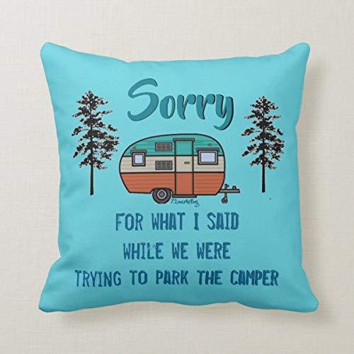 Yilooom Funda de cojín de 45,7 x 45,7 cm para cama, sofá, oficina, decoración de la oficina, con texto en inglés 'Sorry For What I Said Parking Rv Camper'