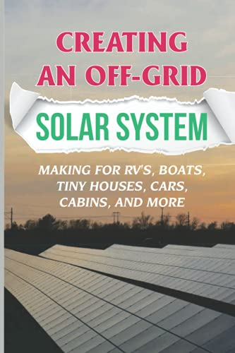 Creating An Off-Grid Solar System: Making For RV