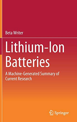 Lithium-Ion Batteries: A Machine-Generated Summary of Current Research