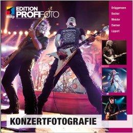 Konzertfotografie (mitp Edition Profifoto) von Jens Brüggemann ,,Accu Becher ,,Sven Darmer , ( 27. Januar 2012 )