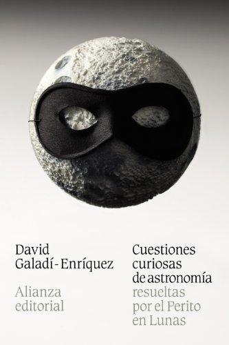 Cuestiones curiosas de astronomía resueltas por el Perito en Lunas (El libro de bolsillo - Ciencias)