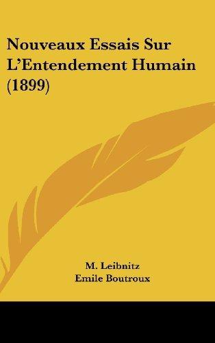 Nouveaux Essais Sur L'Entendement Humain (1899) by M Leibnitz (2010-02-23)