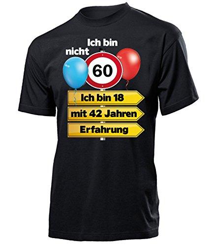 Ich Bin Nicht 60 Ich Bin 18 mit 42 Jahren Männer Herren T Shirt Geschenke Geburtstag Ideen Happy Birthday Artikel Papa Vater Opa Freund Bruder Opi, XL, Herren T-shirt Schwarz Modell 5351