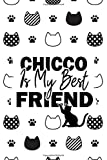 Chicco Is My Best Friend: Funny Personalised Cat Name Lined Notebook | Cats Journal Diary for Women and Girls | Cat Gifts | Organizer, Diary and Appointment Notebook for Chicco Owner (110 Pages, 6x9)