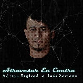 Atravesar en Contra (feat. Ines Soriano)