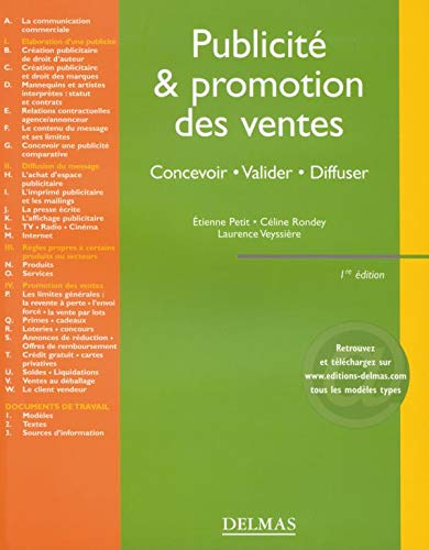 Publicité & promotion des ventes - Concevoir . Valider . Diffuser - 1ère éd.: Concevoir . Valider . Diffuser (Encyclopédie Delmas)