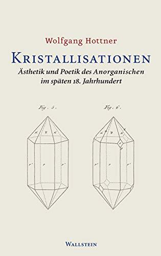 Kristallisationen: Ästhetik und Poetik des Anorganischen im späten 18. Jahrhundert (German Edition)