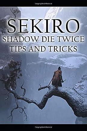 Sekiro: Shadow Die Twice - tips and tricks