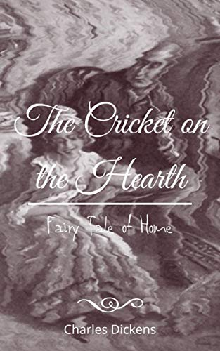 The Cricket on the Hearth: A Fairy Tale of Home (English Edition)