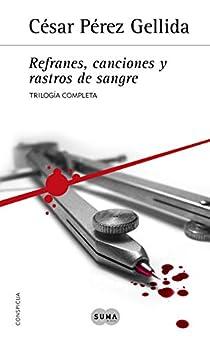 Trilogía «Refranes  canciones y rastros de sangre»: Contiene Sarna con gusto  Cuchillo de palo y A grandes males PDF EPUB Gratis descargar completo